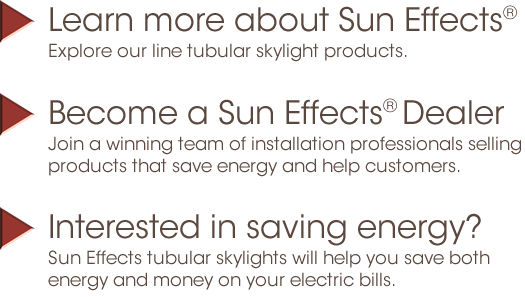 Learn more about Sun Effects tubular skylights and tube light products